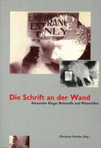 Christian Schulte (Hg.): Die Schrift an der Wand