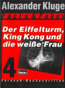 Alexander Kluge: Der Eiffelturm, King Kong und die weiße Frau