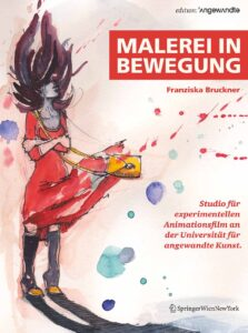 Franziska Bruckner: Malerei in Bewegung