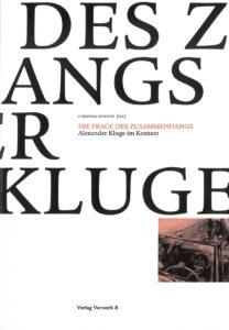 Christian Schulte (Hg.): Die Frage des Zusammenhangs