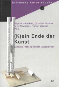 Marschall/Schulte/Vorwalder/Wagner (Hg.): (K)ein Ende der Kunst