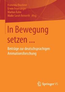 In Bewegung setzen … Beiträge zur deutschsprachigen Animationsforschung (2017)