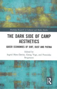 The Dark Side of Camp Aesthetics. Queer Economies of Dirt, Dust and Patina