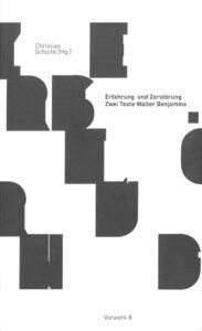 Erfahrung und Zerstörung – zwei Texte Walter Benjamins